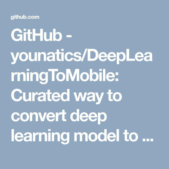 GitHub younatics/DeepLearningToMobile Curated way to