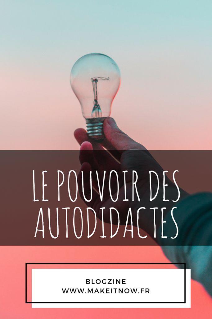 LE POUVOIR DES AUTODIDACTES - MAKEITNOW.FR