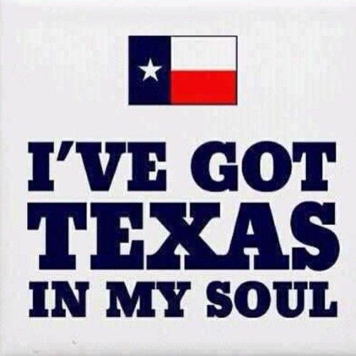 Once a Texan, always a Texan.