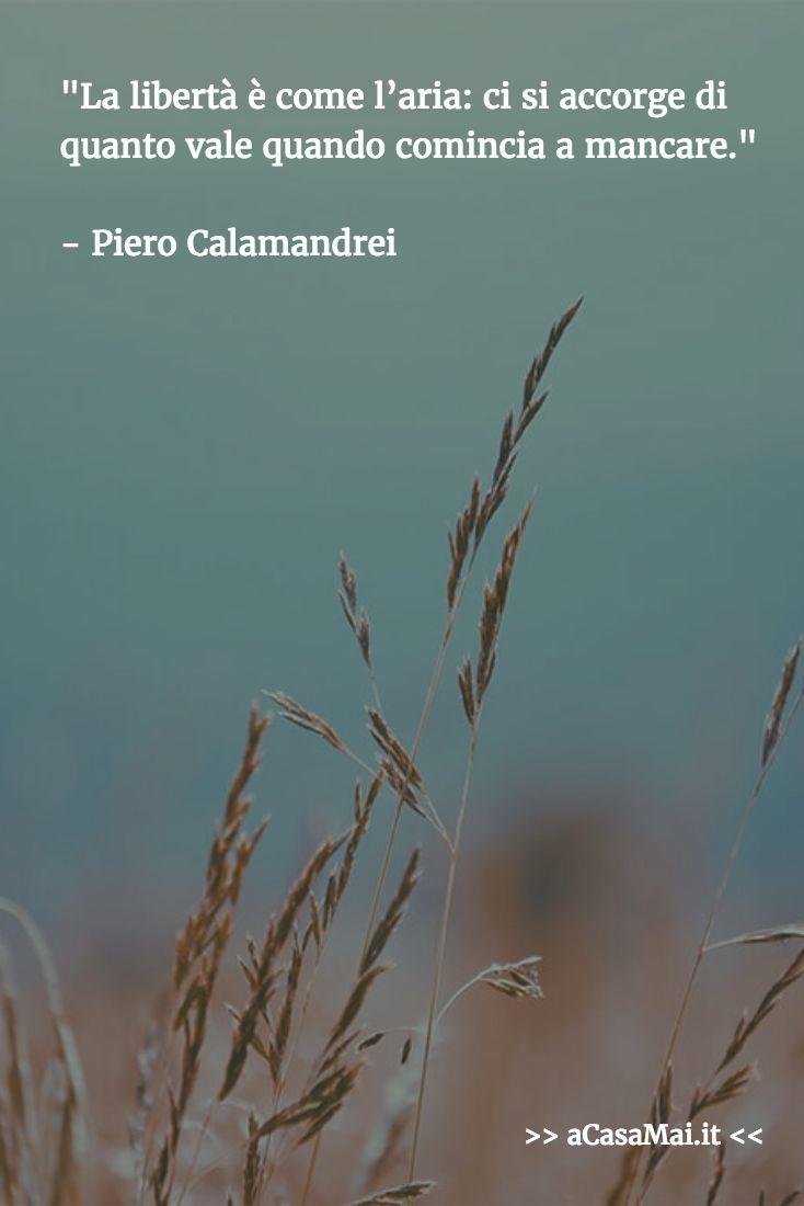 """""""La #libertà è come l'#aria. Ci si accorge di quanto vale quando comincia a mancare"""". #cit Piero #Calamandrei"""