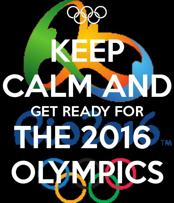 KEEP CALM AND GET READY FOR THE 2016 OLYMPICS | RIO 2016 ...