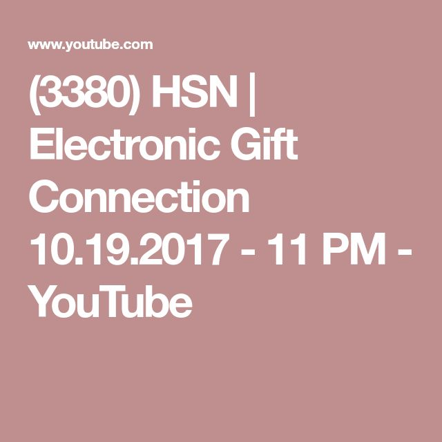 (3380) HSN | Electronic Gift Connection 10.19.2017 - 11 PM - YouTube