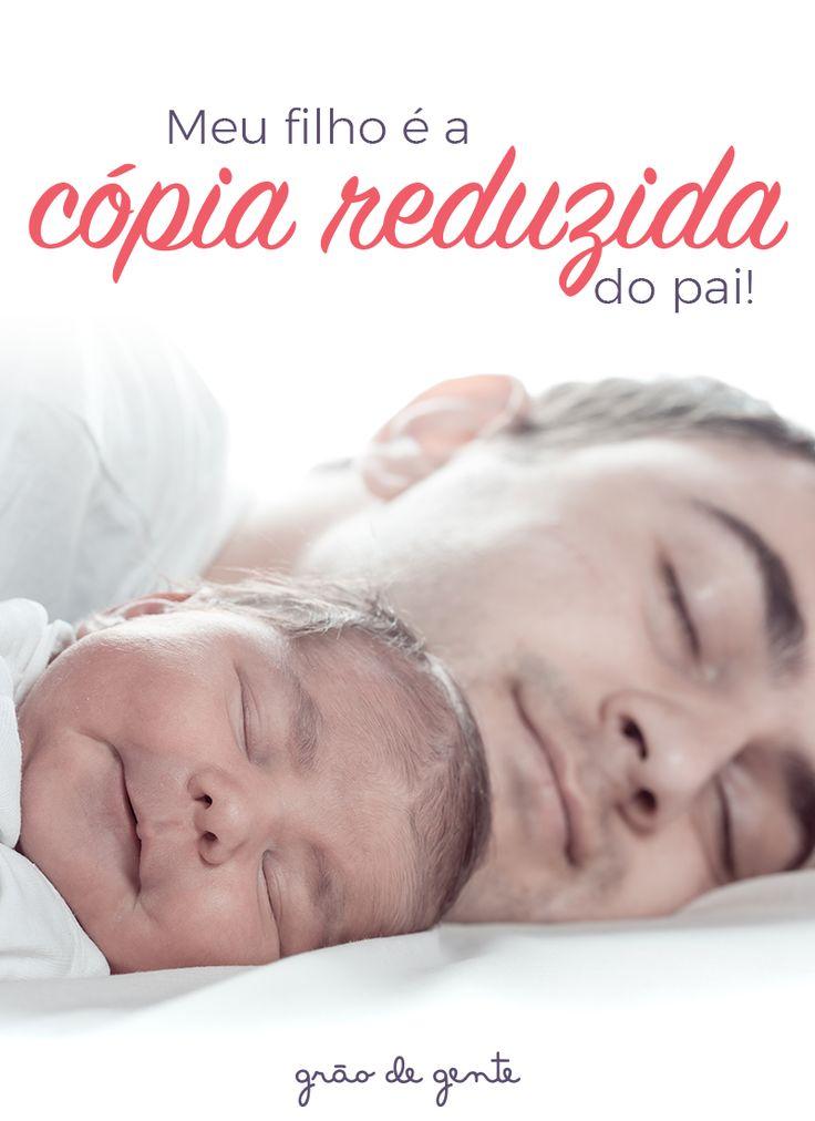 A gente espera tanto para ver o rostinho do bebê e no fim das contas é igualzinho ao pai!