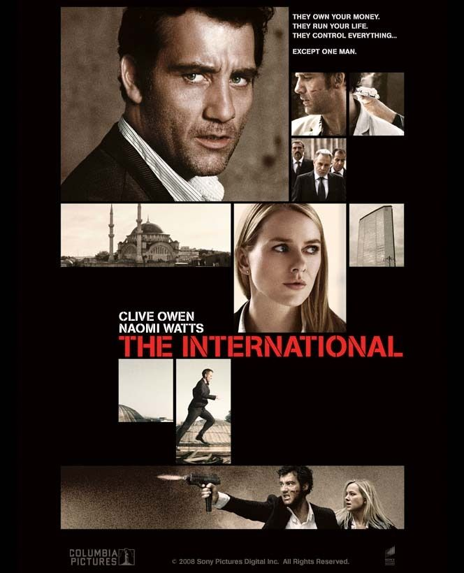 Directed by Tom Tykwer.  With Clive Owen, Naomi Watts, Armin Mueller-Stahl, Ulrich Thomsen. An Interpol agent attempts to expose a high-profile financial institution's role in an international arms dealing ring.
