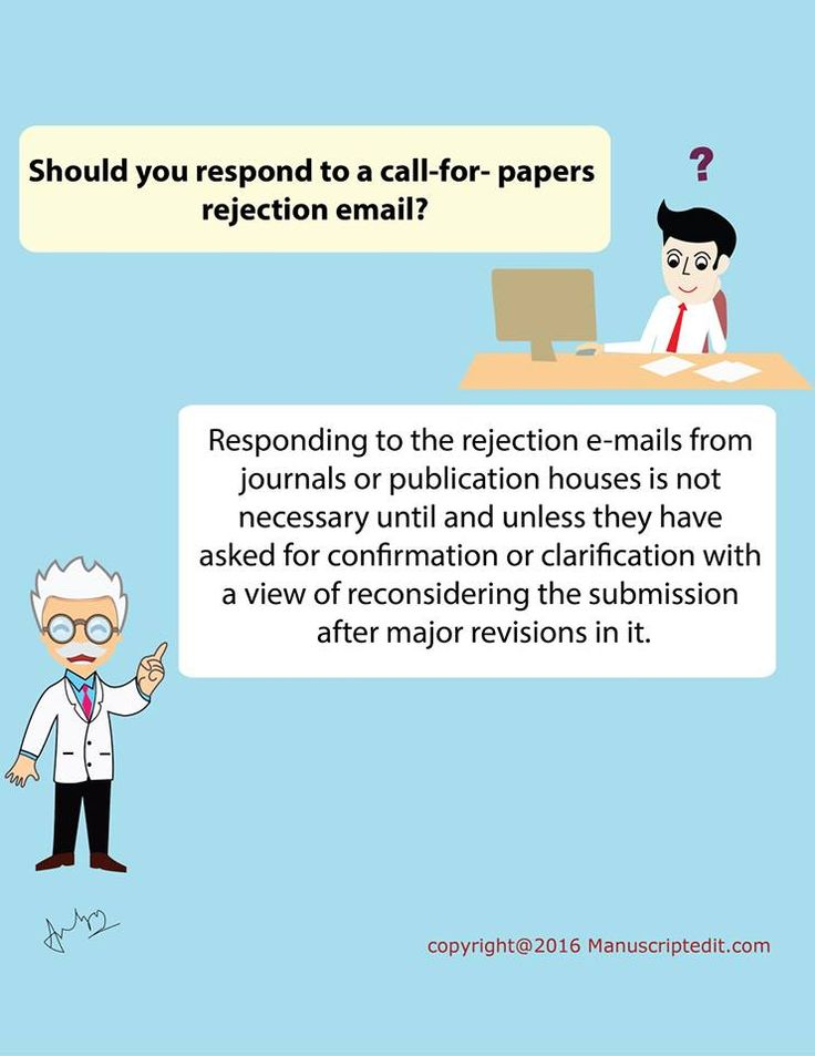 #Manuscriptedit @ Should you respond to a call-for-papers rejection #email?   Responding to the rejection e-mails from journals or publication houses is not necessary until and unless they have asked for confirmation or clarification with a view of re-considering the submission after major revisions in it.  #Manuscriptedit #publication : http://bit.ly/1NvtPEX