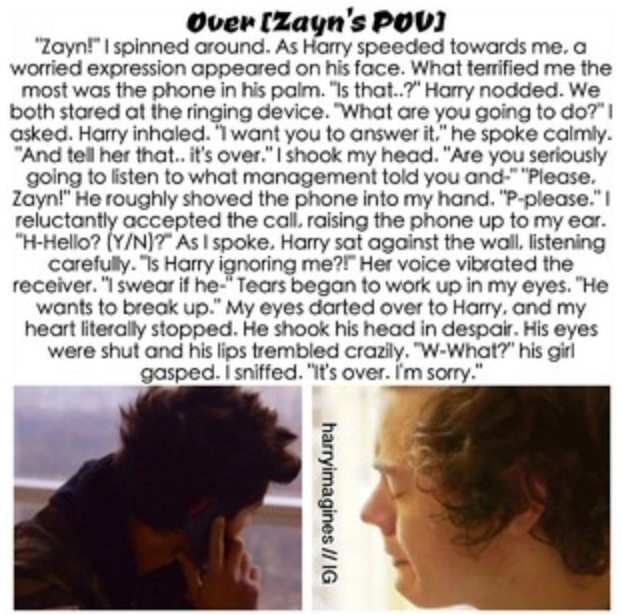 Harry Imagine || Over [Zayn's POV] HarryImagines // IG