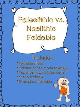 This activity is a foldable that compares the Paleolithic Era and the Neolithic Era. It also includes a timeline ranging from the Paleolithic Era to the Bronze Age. Students use a powerpoint presentation (included) to fill our their foldable. I use these for interactive notebooks, but you can use them in any way you want!