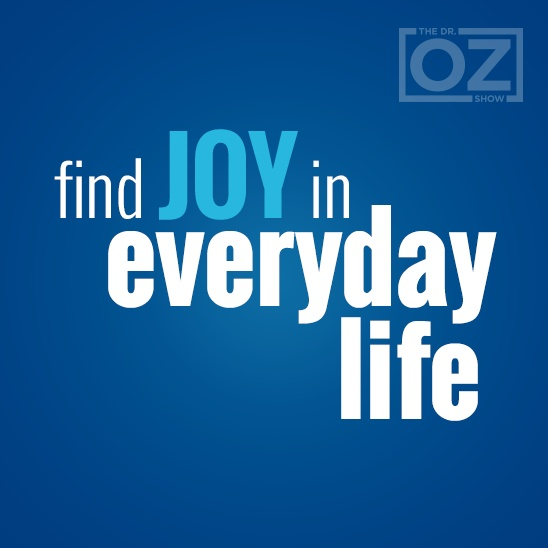 I will find joy in everyday life!