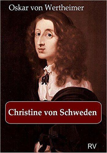 Christine von Schweden eBook: Oskar von Wertheimer: Amazon.de: Kindle-Shop