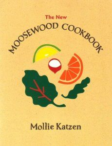 The New Moosewood Cookbook (Mollie Katzen's Classic Cooking): Mollie Katzen