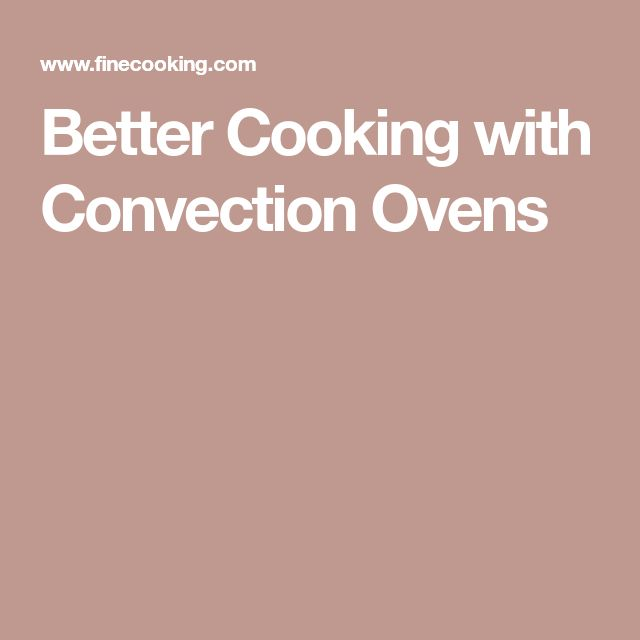 Best 25 Convection Oven Recipes Ideas On Pinterest
