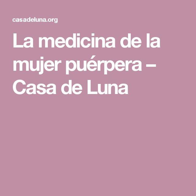 La medicina de la mujer puérpera – Casa de Luna