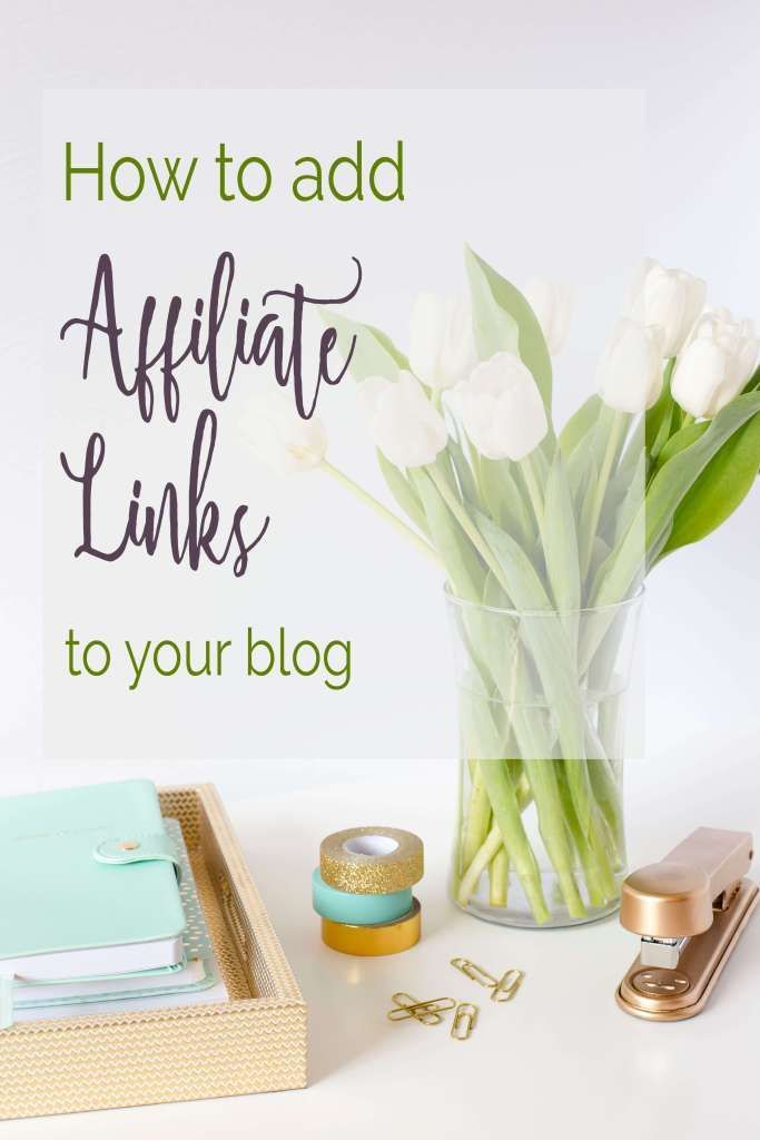 How to add affiliate links to your blog and start making passive income