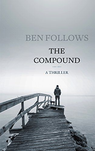 The Compound: A Thriller #Free #Kindle #Book   Books in 2018