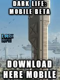Dark Life: Mobile Beta http://www.mediafire.com/download/g9ah4z9c45awrz9/darklifemobile.jar