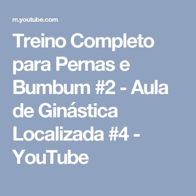 Treino Completo para Pernas e Bumbum #2 - Aula de Ginástica Localizada #4 - YouTube