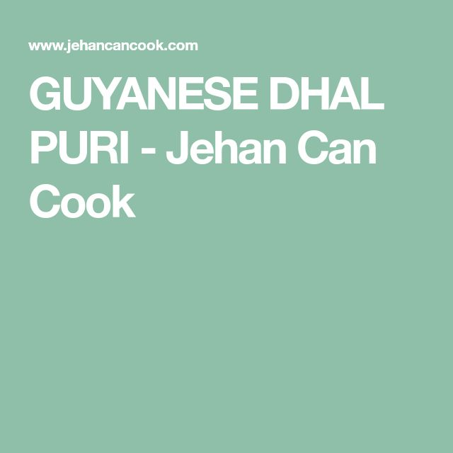 GUYANESE DHAL PURI - Jehan Can Cook