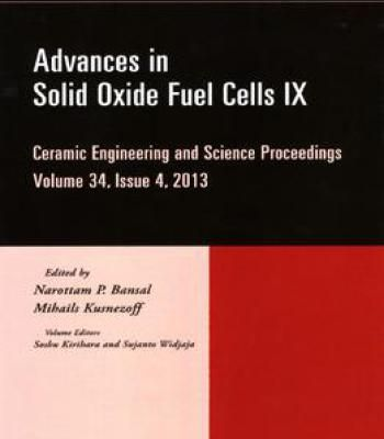 Advances In Solid Oxide Fuel Cells Ix: Ceramic Engineering And Science Proceedings PDF