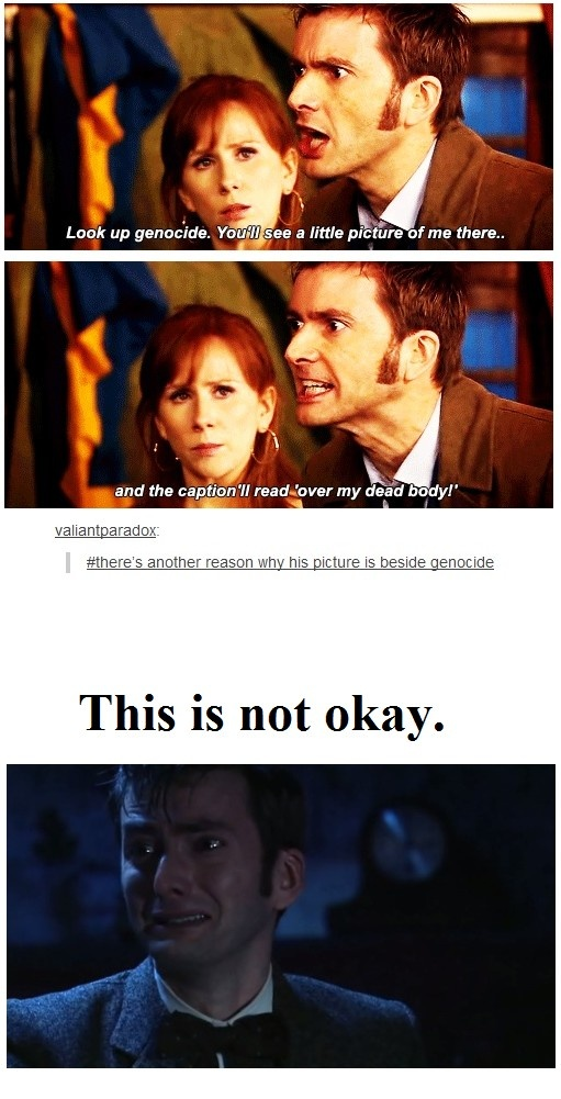 That is so sad/made me laugh. Again. Seriously doctor who makes me so confused as to whether to laugh or cry xP