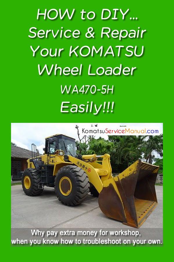Komatsu Wheel Loader Wa470 5h Service Repair Manual Pdf Repair Manuals Komatsu Repair