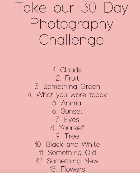 Our 30 day photography challenge list, part 1.