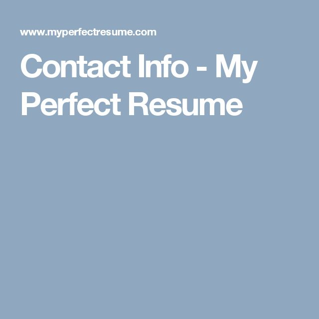 Contact Info - My Perfect Resume - resume generator - pretty good