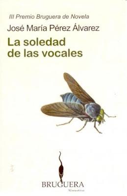 """""""La soledad de las vocales""""  José María Pérez Álvarez"""