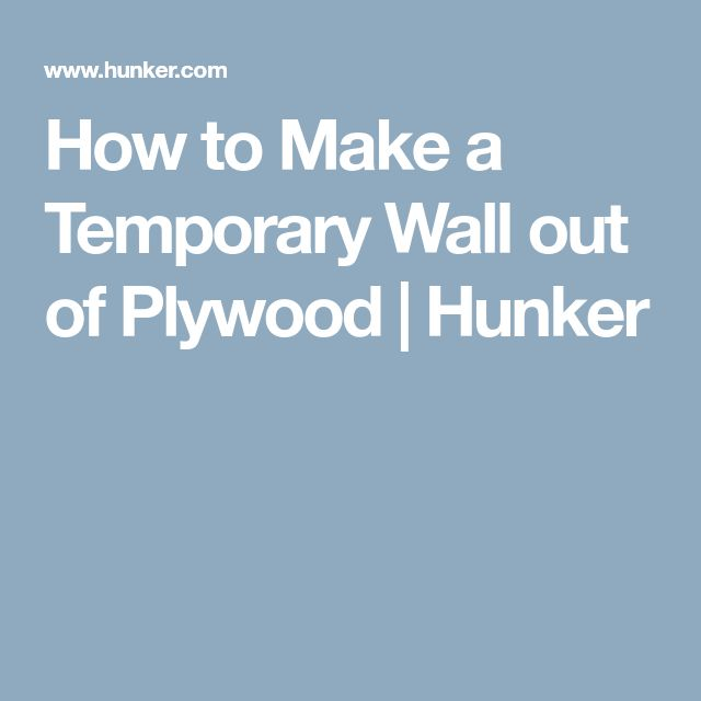 How to Make a Temporary Wall out of Plywood | Hunker