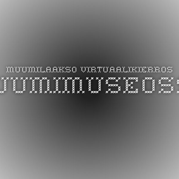 Muumilaakso virtuaalikierros muumimuseossa