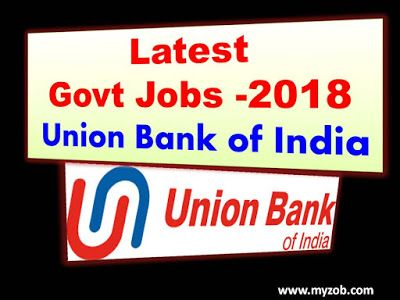 Govt Jobs Myzob Free Jobs Alerts   Latest Government Jobs 2018 I Union Bank of India Recruitment Notification-2018       Union Bank of I...