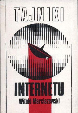 Tajniki Internetu, Witold Marciszewski, Filomat/Aleph, 1995, http://www.antykwariat.nepo.pl/tajniki-internetu-witold-marciszewski-p-14422.html