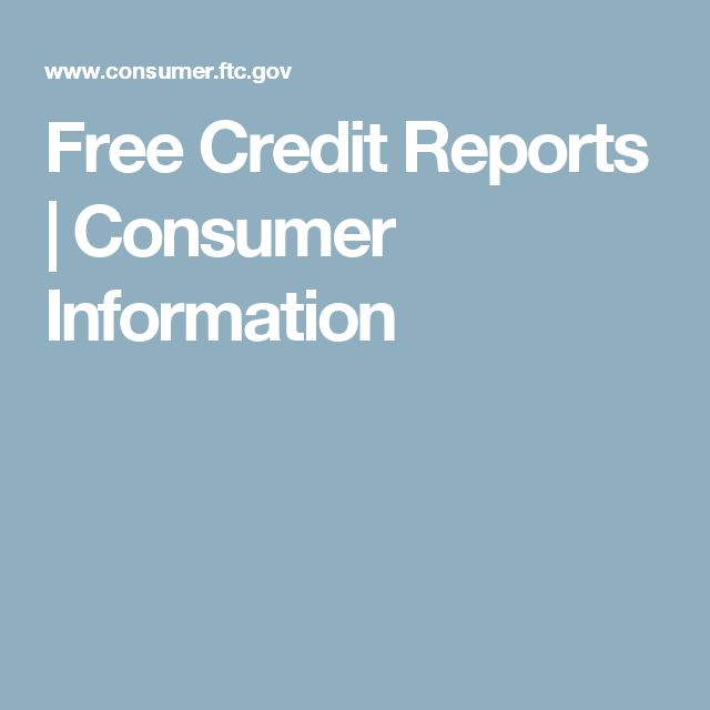Free Credit Reports | Consumer Information