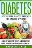 Diabetes: Reverse Your Diabetes Fast With The Natural Approach: Simple Ways To Treat And Reverse Your Diabetes Without Medications (Diabetes, Reverse Diabetes, ... Cure, Diabetes Diet, Diabetes for Dummies) - trolleytrends.com...