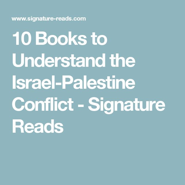 10 Books to Understand the Israel-Palestine Conflict - Signature Reads