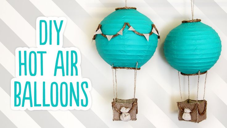 Karen Kavett: DIY Hot Air Balloon Decorations. they look so cute! would be great for decorations or for a party, especially a child's birthday party!