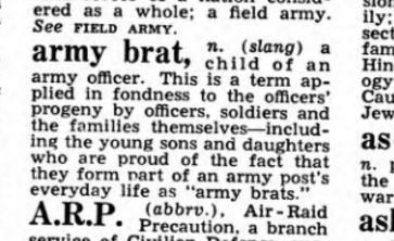"What does it mean to be an ""army brat""? Actually... urban dictionary has a good definition as well."