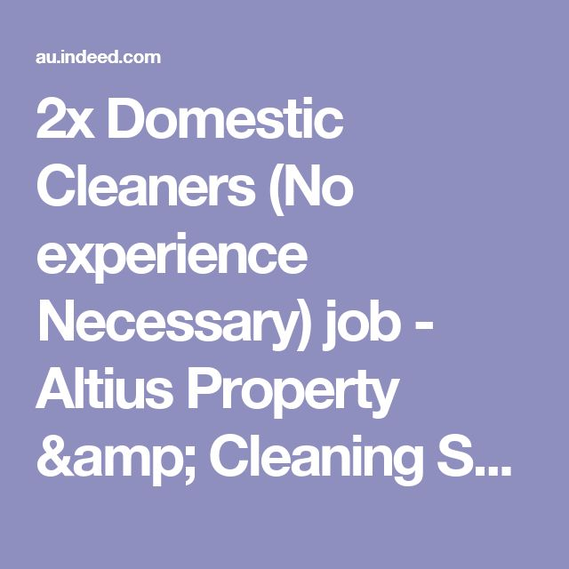 2x Domestic Cleaners (No experience Necessary) job - Altius Property & Cleaning Services - Killara NSW | Indeed.com
