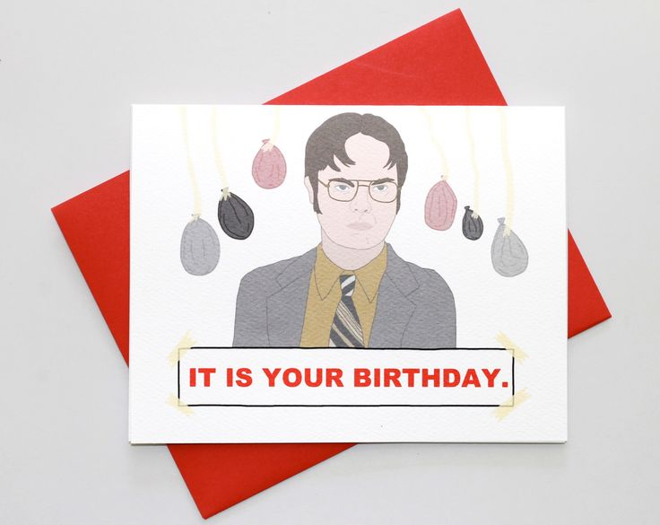 Funny Birthday Card - Dwight Schrute - The Office - It Is Your Birthday - Greeting Card - Funny Card - TV Show Birthday Card by TurtlesSoup on Etsy https://www.etsy.com/listing/177224929/funny-birthday-card-dwight-schrute-the