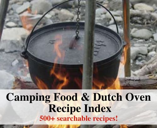Huge Camping Food And Dutch Oven Recipes...http://homestead-and-survival.com/huge-camping-food-and-dutch-oven-recipes/