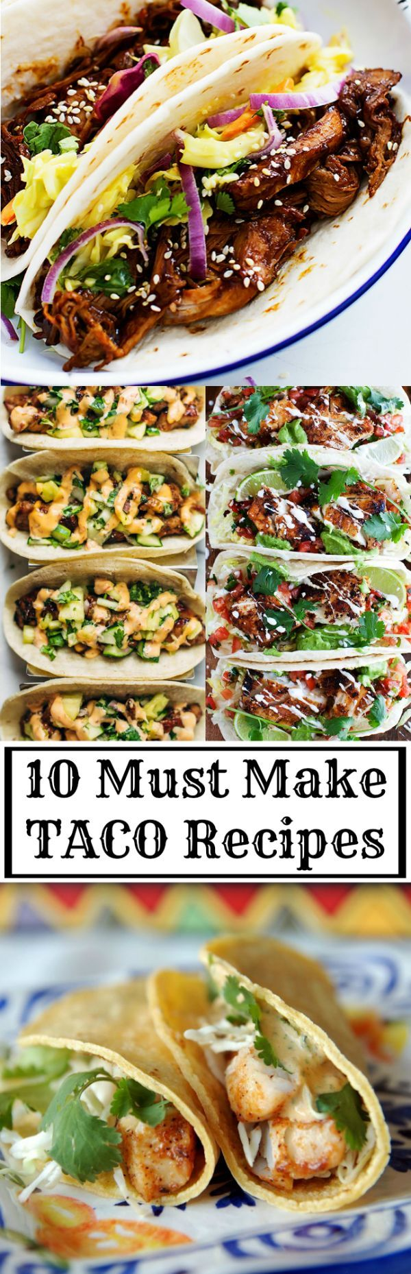 10 Must Make Taco Recipes. Looking for Taco Tuesday!