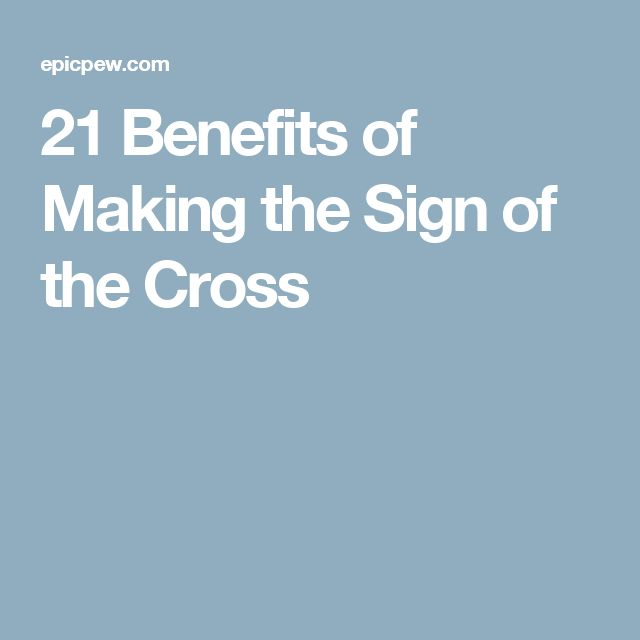21 Benefits of Making the Sign of the Cross