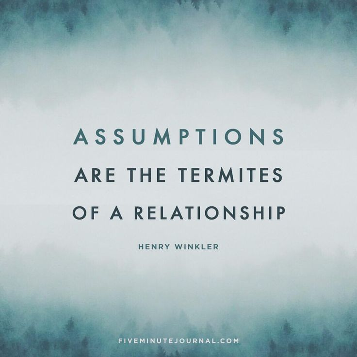 Before you assume...try asking.