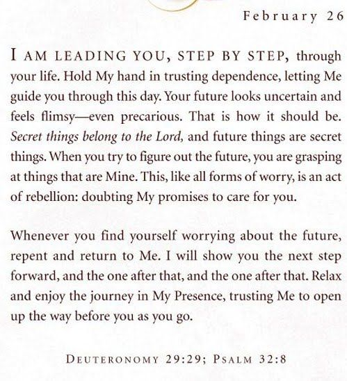 Love it! Need to stop thinking and worrying about the future, and leave it iI. God's hands! Even more perfect considering February 26 is my birthday!