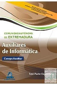 AUXILIARES DE INFORMÁTICA DE LA COMUNIDAD AUTÓNOMA DE EXTREMADURA. TEST PARTE ES