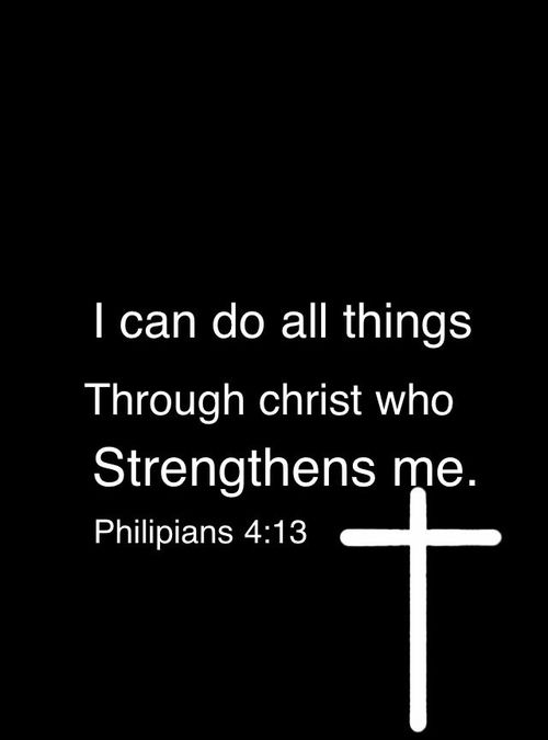 I can do all things through Christ who strengthens me Philipians 4:13 (Bible verse quote)