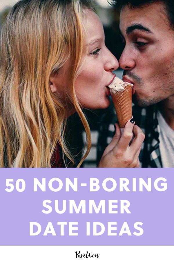 50 Non-Boring Date Ideas for Summer | Relationships | Summer, Summer