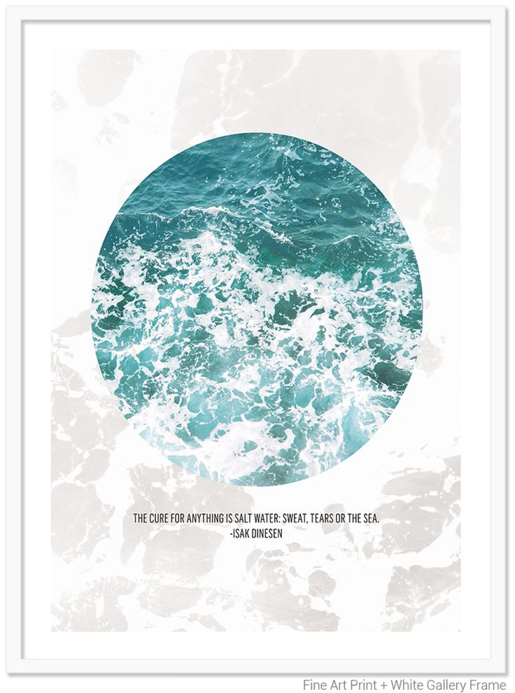"""SHOP IVA // Ocean quote """"The cure for anything is salt water: sweat, tears or the sea"""" - Isak Dinesen"""