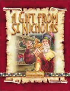 A Gift from St. Nicholas - St. Nicholas is more than just legend he was a real man who lived long ago and had a heart for giving gifts. Author Christine Bolley uses a letter-style format to tell the story of the real St. Nicholas. Artwork by Bruce Eagle, this book tells the story of St. Nicholas' life, his love for Jesus, and how gift-giving can show Christian love to our friends, family and neighbors. I wanted the boys to know the truth behind the fairy tale. I'm so happy I found this book.