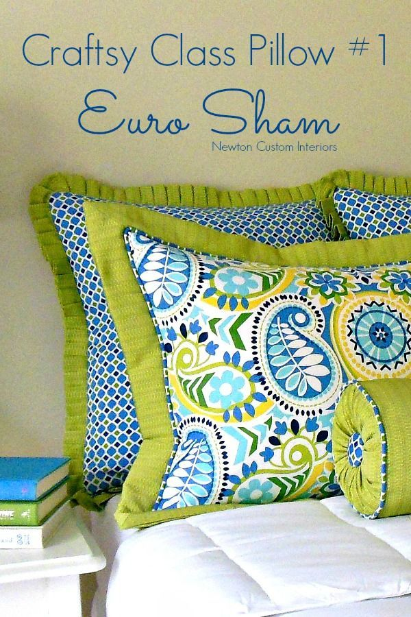 Find out what you'll learn about the first pillow in my Craftsy class -  Custom Bedding - Decorative shams And Pillows - the Euro sham with a knife-pleat ruffle!  From NewtonCustomInteriors.com