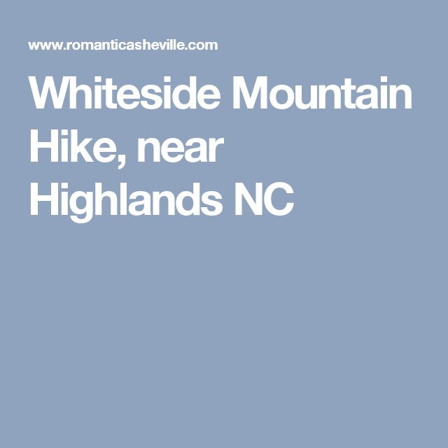 Whiteside Mountain Hike, near Highlands NC
